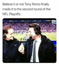 Nfl, NFL Playoffs, and Tony Romo: Believe it or not Tony Romo finally  made it to the second round of the  NFL Playoffs.