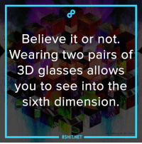 6D Zombies! :o: Believe it or not.  Wearing two pairs of  3D glasses allows  you to see into the  sixth dimension  8SHIT NET 6D Zombies! :o