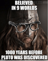 Violent Viking Memes Joyful Jutish Memes  I can't think of anything American, so here you go: Hipster Viking.  Cam: BELIEVED  IN 9 WORLDS  1000 YEARSBEFORE  PLUTO WAS DISCOVERED Violent Viking Memes Joyful Jutish Memes  I can't think of anything American, so here you go: Hipster Viking.  Cam