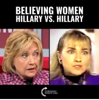 Memes, Women, and 🤖: BELIEVING WOMEN  HILLARY VS. HILLARY  TURNING Liberal Double Standard! #BigGovSucks