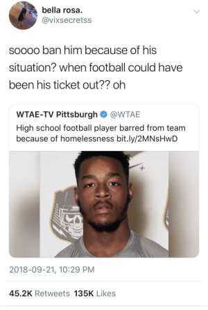 They don't wanna see us win by GoldenKushGod MORE MEMES: bella rosa  @vixsecretss  soooo ban him because of his  situation? when football could have  been his ticket out?? oh  WTAE-TV Pittsburgh @WTAE  High school football player barred from team  because of homelessness bit.ly/2MNsHwD  2018-09-21, 10:29 PM  45.2K Retweets 135K Likes They don't wanna see us win by GoldenKushGod MORE MEMES