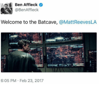 Batman, Memes, and Ben Affleck: Ben Affleck  @Ben Affleck  Welcome to the Batcave  a MattReevesLA  6:05 PM Feb 23, 2017 It's official 👏🏻 Matt Reeves is the new director of The Batman. He's known for directing Dawn of The Planet of Apes.