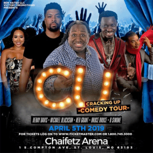 JUST ANNOUNCED! Cracking Up Comedy Tour brings DeRay Davis, Michael Blackson, Bruce Bruce, B.Simone, and Red Grant to Chaifetz Arena on April 5th😂Tickets go on sale this Friday, February 15th at 10am cst.: BEN HATED LLc  VICTORY PROMOTIONS  PRESENTS  CRACKING UP  COMEDY TOUR  ERAY DAVIUS-IANTCHAEL BLACKSON RED GRANT BRUCE BRUCE B SIMON  APRIL 5TH 2019  Chaifetz Arena  FOR TICKETS LOG ON TO www.TICKETMASTER.COM OR 1.800.745.3000  1 scOMPTON A VE STLO UTSMO 6 3 10 3 JUST ANNOUNCED! Cracking Up Comedy Tour brings DeRay Davis, Michael Blackson, Bruce Bruce, B.Simone, and Red Grant to Chaifetz Arena on April 5th😂Tickets go on sale this Friday, February 15th at 10am cst.