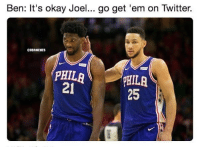 Cold😂: Ben: It's okay Joel... go get 'em on Twitter.  NBAMEMES  21  25 Cold😂