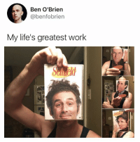 Funny, Work, and Working: Ben O'Brien  @benfobrien  My life's greatest work This is very important. (Swipe ▶️)