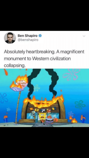 Notre Dame Cathedral Fire (April 15, 2019): Ben Shapiro  @benshapiro  Absolutely heartbreaking. A magnificent  monument to Western civilization  collapsing Notre Dame Cathedral Fire (April 15, 2019)