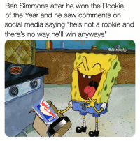 """Saw, Social Media, and Hell: Ben Simmons after he won the Rookie  of the Year and he saw comments on  social media saying """"he's not a rookie and  there's no way he'll win anyways  @cloutsupplyy #BenSimmons 🤷♂️😂 https://t.co/AYjsBHgVMt"""