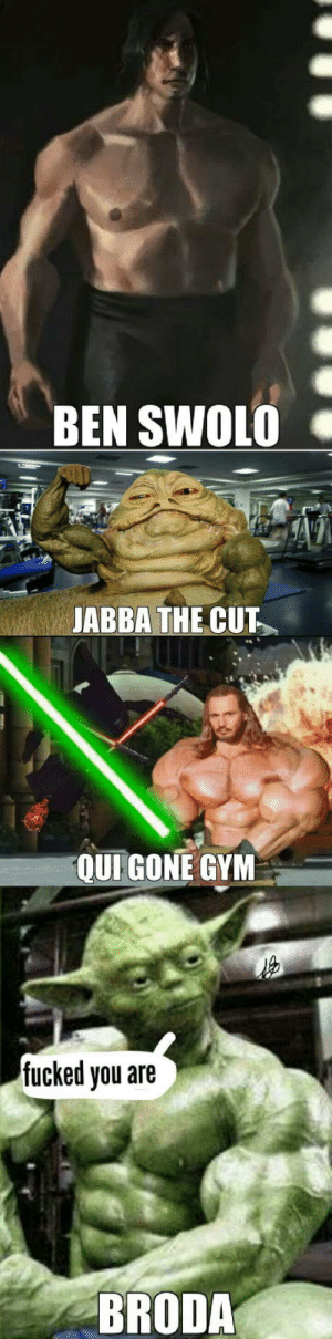 Star Wars, Star, and Wars: BEN SWOL0  JABBA THE CUT  fucked you are  BRODA The Star wars we need