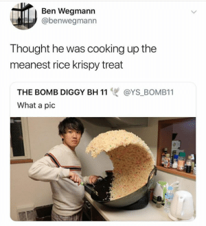 Diggy, Thought, and Rice: Ben Wegmann  @benwegmann  Thought he was cooking up the  meanest rice krispy treat  THE BOMB DIGGY BH 11雙@YS-BOMBI 1  What a pic Follow @SlayinQueens for more poppin pins ❤️⚡️✨