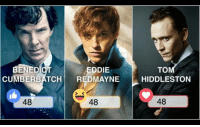 Dank, 🤖, and Cumberbatch: BENEDICT  TO  EDDIE  CUMBERBATCH  PREDMAYNE  HIDDLESTON  48  48 Who is your favourite British actor - Round 1 Vote with the reactions below!