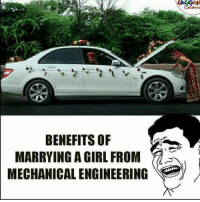 engineeringlife: BENEFITS OF  MARRYING A GIRL FROM  MECHANICAL ENGINEERING engineeringlife