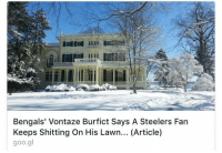 Lmao!: Bengals' Vontaze Burfict Says A Steelers Fan  Keeps Shitting On His Lawn... (Article)  OO Lmao!
