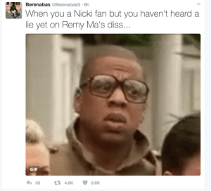 Aint no alternative facts here | https://goo.gl/i7OmJs - Join my facebook page: Berenabas @BerenabasG 6h  When you a Nicki fan but you haven't heard a  lie yet on Remy Ma's diss...  GIF  35  4.6K  9.6K Aint no alternative facts here | https://goo.gl/i7OmJs - Join my facebook page