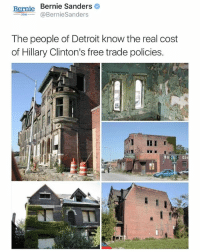 Bernie Sanders, Black Lives Matter, and Detroit: Bernie Bernie Sanders  @Bernie Sanders  2016  The people of Detroit know the real cost  of Hillary Clinton's free trade policies. Dayuuum, Bernie a savage 😅 ––––––––––––––––––––––––––– 👍🏻 Turn On Post Notifications! 📝 Register To Vote 📢 Raise Awareness For Our Revolution 💰 Donate to Bernie ––––––––––––––––––––––––––– FeelTheBern DemDebate BernieSanders Bernie2016 Hillary2016 GopDebate Obama HillaryClinton President BernieSanders2016 election2016 kendricklamar trump2016 Vegan donaldtrump snowday collegrove rgdgf2016 houseofcards BlackLivesMatter PoliticalRevolution zootopia nikerosherun springbreak twilightprincess employeeappreciationday arnoldclassic firstfriday marchfourth afwd2016 –––––––––––––––––––––––––––