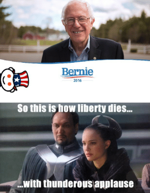 Desperate, Memes, and Run: Bernie  C3  2016  So this is how liberty dies...  with thunderous applause onetruelibertarian:  Follow the OneTrueLibertarian for more libertarian memes!   libertarians are so desperate. like do yall really think privatizing everything is liberty? did u see how it went the last time a city was run like a business? FLINT **cough cough**