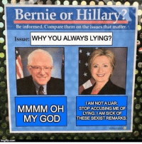 😂😂😂😂😂 bernieorhillary lmao lmfao lol facts dead imdead imweak intears imdone smh nochill nochillbutton nochillzone petty childish funny comedy meme memes wtf laughs bruh laughsbruh: Bernie or Hilla  Be informed. Compare them on the issues that matter.  Issue: WHY YOU ALWAYS LYING?  I AM NOT A LIAR.  STOP ACCUSING ME OF  LYING IAM SICK OF  MY GOD  THESE SEXISTREMARKS.  inngfip.com 😂😂😂😂😂 bernieorhillary lmao lmfao lol facts dead imdead imweak intears imdone smh nochill nochillbutton nochillzone petty childish funny comedy meme memes wtf laughs bruh laughsbruh
