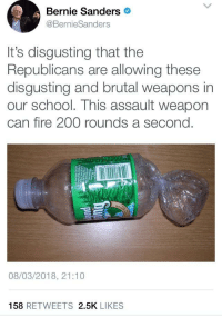 """Bailey Jay, Bernie Sanders, and Fire: Bernie Sanders  @BernieSanders  It's disgusting that the  Republicans are allowing these  disgusting and brutal weapons in  our school. T  can fire 200 rounds a second  his assault weapon  08/03/2018, 21:10  158 RETWEETS 2.5K LIKES <p>Any potential for gun control memes (student walkout is coming up soon) via /r/MemeEconomy <a href=""""http://ift.tt/2Fsbg5O"""">http://ift.tt/2Fsbg5O</a></p>"""