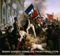 Bernie sanders probably still uses a flip phone: BERNIE SANDERS DURING THE FRENCH REVOLUTION Bernie sanders probably still uses a flip phone