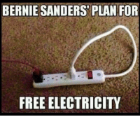 Bernie Sanders, Memes, and Work: BERNIE SANDERS PLAN FOR  FREE ELECTRICITY This should work!