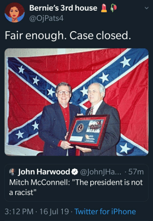 """Open and shut case, Johnson!: Bernie's 3rd house  @OjPats4  Fair enough. Case closed.  John Harwood @JohnJHa... 57m  Mitch McConnell: """"The president is not  a racist""""  3:12 PM 16 Jul 19 Twitter for iPhone Open and shut case, Johnson!"""