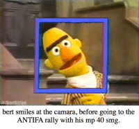 """""""like my dad always said,""""the only good commie is a dead commie!"""", i miss him so much.: /BertStrips  bert smiles at the camara, before going to the  ANTIFA rally with his mp 40 smg. """"like my dad always said,""""the only good commie is a dead commie!"""", i miss him so much."""
