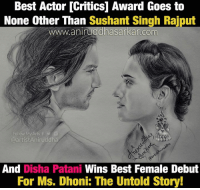 MS Dhoni ~ The Untold Story Congratulation  Sushant Singh Rajput & Disha Patani <3 Sketch By Me~ Aniruddha Sarkar Like👉 Aniruddha Sarkar 👌 for more awesome drawings: fb.com/artistAniruddha ~ www.aniruddhasarkar.com ~: Best Actor DCritics1 Award Goes to  None other Than  Sushant Singh Rajput  rkar.com  Waniru  Follow My Arts f  @artist Aniruddha  And Disha Patani Wins Best Female Debut  For Ms. Dhoni: The Untold Story! MS Dhoni ~ The Untold Story Congratulation  Sushant Singh Rajput & Disha Patani <3 Sketch By Me~ Aniruddha Sarkar Like👉 Aniruddha Sarkar 👌 for more awesome drawings: fb.com/artistAniruddha ~ www.aniruddhasarkar.com ~