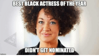 Black Actress: BEST BLACK ACTRESS OFTHE YEAR  DIDNT GET NOMINATED