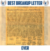 Memes, Best, and 1776: BEST BREAKUP LETTER  IN CONGRESS. Jvlr 4. 1776.  EVER Merica