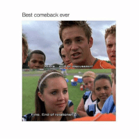 Love, Best, and Girl Memes: Best comeback ever  Viola  end of discussion!  Fine, End of relationsh I love she's the man!!!!