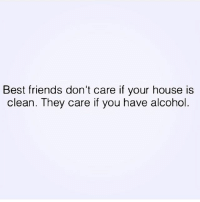 100% @wheredidmyvodkago extrapettysquad @princesssameera @2psychobitches @resting.bitchface @thereal2pettybitches: Best friends don't care if your house is  clean. They care if you have alcohol 100% @wheredidmyvodkago extrapettysquad @princesssameera @2psychobitches @resting.bitchface @thereal2pettybitches