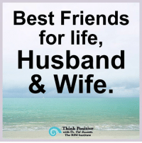 Best Friends For Life Husband Wife Think Positive With Dr De