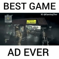 Memes, Best, and Game: BEST GAME  IG: @Gaming.Den  24, a  AD EVER Double tap 👍 | gamingden Follow @gaming.den for more