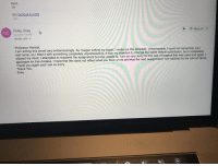 Respect, Sorry, and Yo: Best,  JH  Get Outlook for ios  Reply allv  Oxley, Zoey  Tue 9/18, 11:10 PM  Hendel, John  Oz  Professor Hendel,  I am writing this email very embarrassingly. As I began writing my paper, I wrote out the template. Unfortu  last name, so I filled it with something completely unprofessional. It was my intention to change the na  slipped my mind.  apologize for this mistake. I hope that this does not reflect what you think of me and that the next assignment I can address by the correct name.  Thank you again and I am so sorry.  Thank Yo,  Zoey  nately, I could not remember your  me before submission, but it completely  gain l  I attempted to resubmit the assignment but was unable to. I am so very sorry for the lack of respect that was used and a