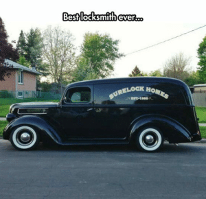 srsfunny:  I'll Hire Him In A Heartbeat: Best locksmith ever..  SURELOCK HOMES  -190 srsfunny:  I'll Hire Him In A Heartbeat