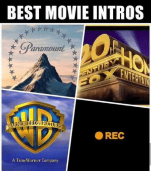 Good movies: BEST MOVIE INTROS  Paramount  20  ENTERIAIN  RENTU  EOX  WARNER BROS PICTURES  REC  A TimeWarner Company Good movies