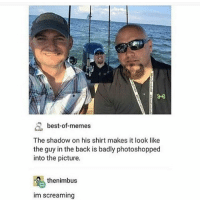 I had to look at this for way to long - Sierra: best-of-memes  The shadow on his shirt makes it look like  the guy in the back is badly photoshopped  into the picture.  the nimbus  im screaming I had to look at this for way to long - Sierra