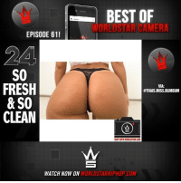 Best Of WorldStar Camera Episode 61! Live now on WorldStarHipHop.com & the WorldStar app! Shoot, edit, & submit your videos directly to us using the WorldstarCamera feature. Download the WSHHApp now for iOS and Android 🎥📲 @worldstar: BEST OF  WORLDSTAR CAMER  EPISODE 611  24  S0  FRESH  & SO  CLEAN  VIA:  @THAIS MISS.BUMBUM  CAM  WATCH NOW ON  WORLDSTARHIPHOP.COM Best Of WorldStar Camera Episode 61! Live now on WorldStarHipHop.com & the WorldStar app! Shoot, edit, & submit your videos directly to us using the WorldstarCamera feature. Download the WSHHApp now for iOS and Android 🎥📲 @worldstar