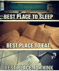Memes, 🤖, and Plage: BEST PLAGE TO SLEEP  BEST PLACE TO EAT  BEST PLACE TO THINK Yes 😄