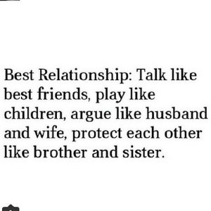 https://iglovequotes.net/: Best Relationship: Talk like  best friends, play like  children, argue like husband  and wife, protect each other  like brother and sister. https://iglovequotes.net/