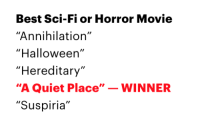 "Halloween, Tumblr, and Best: Best Sci-Fi or Horror Movie  ""Annihilation""  ""Halloween'  ""Hereditary  ""A Quiet Place""WINNER  ""Suspiria"" 01sentencereviews: cursed image"