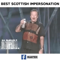 Memes, Best, and Scottish: BEST SCOTTISH IMPERSONATION  MANTER HAHAHA one of the best!