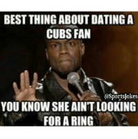 Friends, Lmao, and Lol: BEST THING ABOUTDATINGA  CUBS FAN  asportsUokes  YOU KNOWSHE AINT LOOKING  FOR A RING LMAO 😂😩😆😅 Doubletap and tag ur friends who'll never see their team win a ring 😂lol Also Follow my secrets account @SecrettsOfTheWorld @SecrettsOfTheWorld @SecrettsOfTheWorld Thanks ♥