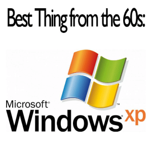Microsoft, Best, and Thing: Best Thing from the 60s  Microsoft  WindowsXP  TM https://t.co/HEDvEFkmS5