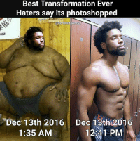 """Memes, Photoshop, and Transformers: Best Transformation Ever  O.CZ  Haters say its photoshopped  @derrickdowneyjr  Dec 13th 2016 Dec 13th 2016  12 41 PM  1:35 AM @derrickdowneyjr said """" All it takes is a small amount of time, hard work and dedication."""" 💪"""