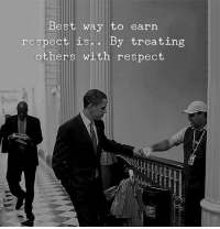 Respect, Best, and  Way: Best way to earn  respect is. By treating  others with respect