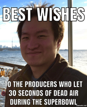 Dank, Memes, and Reddit: BEST WISHES  TO THE PRODUCERS WHO LET  30 SECONDS OF DEAD AIR  DURING THE SUPERBOWL  mematic.net Uh did anyone else see that? X_x by TheNutsCracker FOLLOW 4 MORE MEMES.