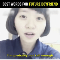 9gag, Advice, and Future: BEST WORDS FOR FUTURE BOYFRIEND  I'm probably not tall enough  More relationship advice at 9GAG app I almost pissed my pants... Follow @9GAG - - 📹@ryandondon - 9gag relationship relationshipgoals orochimaru scary boyfriend karma psycho