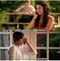 High School Musical, Memes, and 🤖: BESTSCENESG I think I've run out of goodbyes.  Why do you keep saying goodbye? fuck finals can I just have a high school musical marathon?