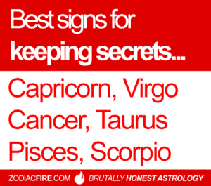"Fire, Squad, and Astrology: Bestsigns for  keeping secrets  Capricorn, Virgo  Cancer, Taurus  Pisces, Scorpio  ZODIACFIRE.COMBRUTALLY HONEST ASTROLOGY The ""best at keeping secrets"" #zodiac squad... 🌟  More at Zodiac Fire 🔥"