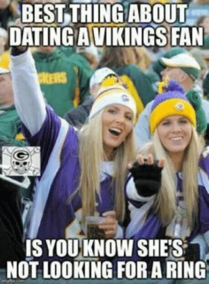 Mn Vikings Meme | www.picturesso.com: BESTTHING ABOUT  DATINGAVIKINGS FAN  KERS  IS YOU KNOW SHES  NOT LOOKING FOR A RING Mn Vikings Meme | www.picturesso.com